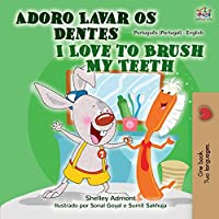 I Love to Brush My Teeth (Portuguese English Bilingual Book - Portugal) (Portuguese English Bilingual Collection - Portugal)