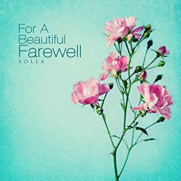 For A Beautiful Farewell