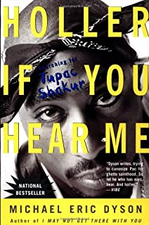 Holler If You Hear Me: Searching for Tupac Shakur