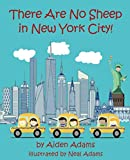 There Are No Sheep in New York City: A Young Kids Travel Guide to NYC