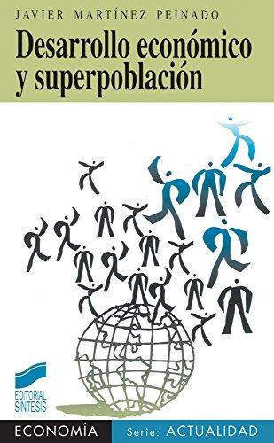 Desarrollo económico y superpoblación (Síntesis economía. Economía y actualidad nº 4)