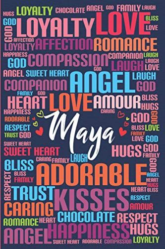 Maya: Personalized Word Cloud Art Notebook Gift for Women and Girls with Love And Compassion Words | Cute Colorful and Beautiful Custom Name Journal ... Daughter, Young Woman (Anniversary, birthday)