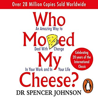 Who Moved My Cheese?                   By:                                                                                                                                 Dr Spencer Johnson                               Narrated by:                                                                                                                                 Tony Roberts,                                                                                        Karen Ziemba,                                                                                        Kenneth Blanchard                      Length: 1 hr and 39 mins     64 ratings     Overall 4.9