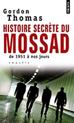 Histoire secrète du Mossad. De 1951 à nos jours de Gordon Thomas
