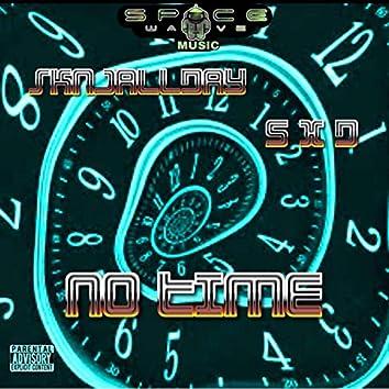 No Time (feat. SkNjAllday & Sxd)