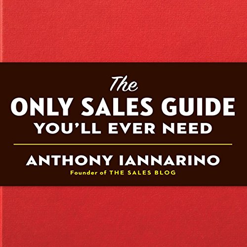 The Only Sales Guide You'll Ever Need audiobook cover art