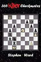 365 Killer Checkmates by Stephen Ward (2013-08-24)