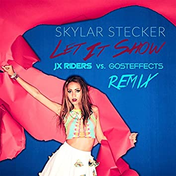 Let It Show (JX Riders vs. Gosteffects Remix)
