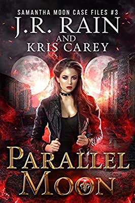 Parallel Moon (Samantha Moon Case Files Book 3)