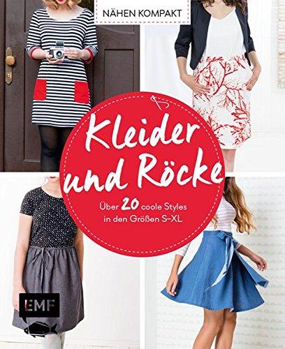 Nähen kompakt – Kleider und Röcke: Über 20 coole Styles in den Größen S–XL