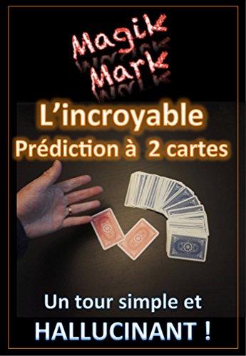 Couverture du livre Tour de Magie - L'incroyable prédiction à 2 cartes