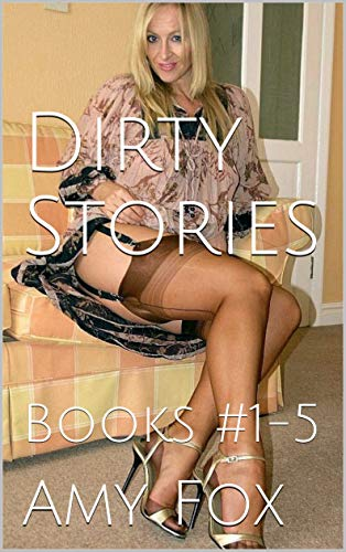 Dirty Stories (hot milfs, wifes, youngs collection): Books #1-5