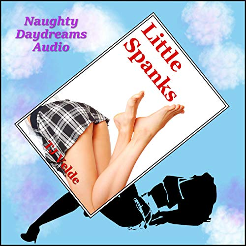 Little Spanks (Bondage, Domination, Submission and More) cover art