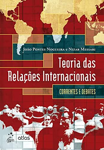 Teoria das Relações Internacionais - Correntes e Debates