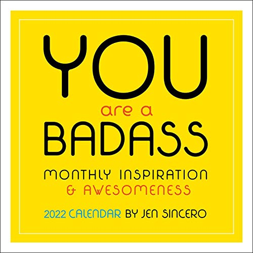You Are a Badass 2022 Wall Calendar: Monthly Inspiration and Awesomeness