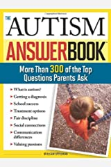 The Autism Answer Book: More Than 300 of the Top Questions Parents Ask (Special Needs Parenting Answer Book) Kindle Edition