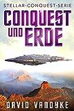 Conquest und Erde (Stellar-Conquest-Serie 4) (German Edition)