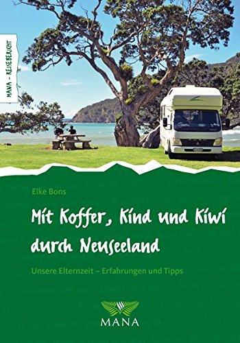 Mit Koffer, Kind und Kiwi durch Neuseeland: Unsere Elternzeit – Erfahrungen und Tipps