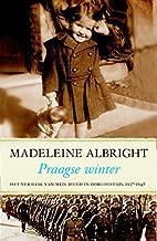 Praagse winter: het verhaal van mijn jeugd in oorlogstijd, 1937-1948