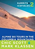 Summits & Icefields 2: Alpine Ski Tours in the Columbia Mountains (English Edition)