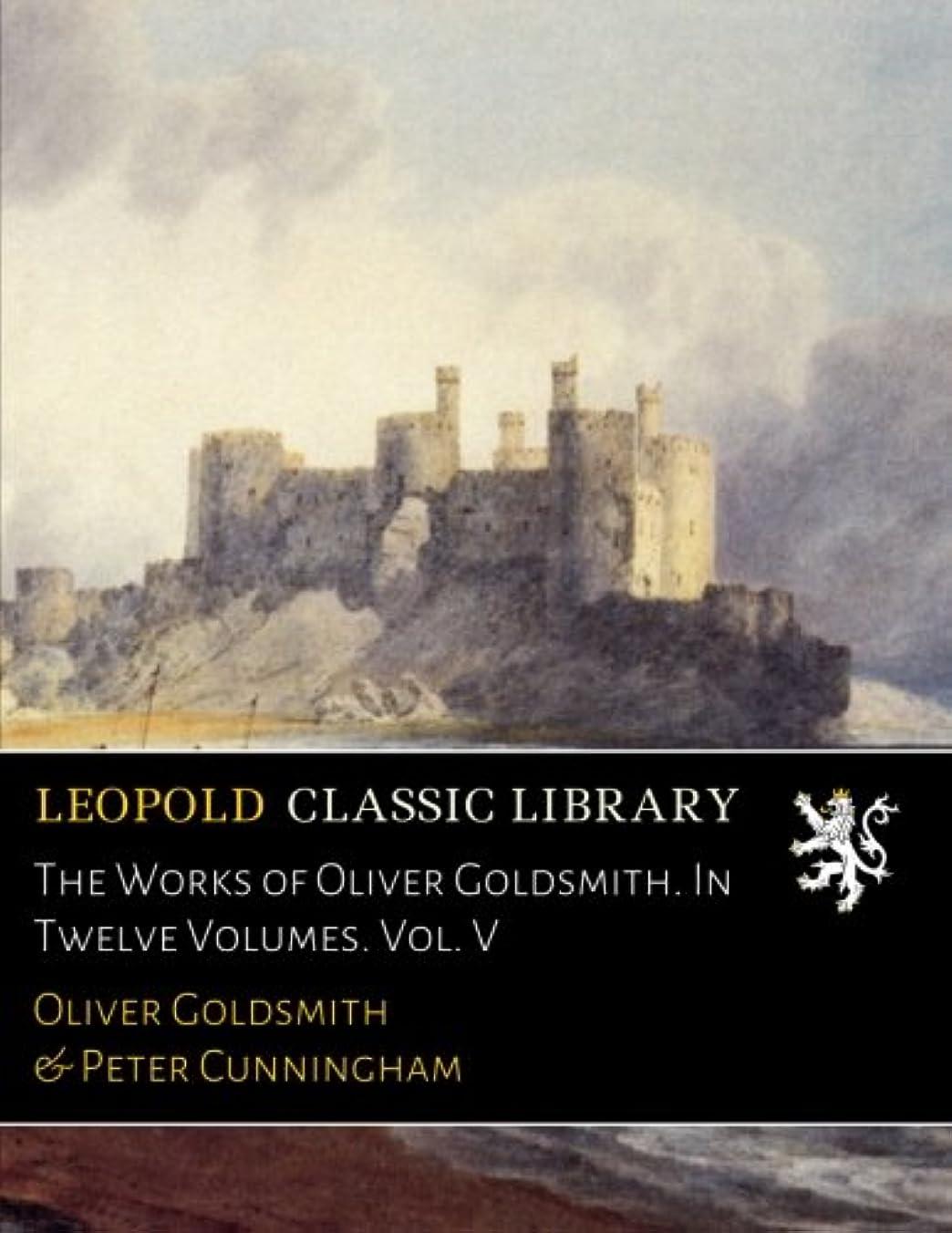 並外れた男やもめ架空のThe Works of Oliver Goldsmith. In Twelve Volumes. Vol. V