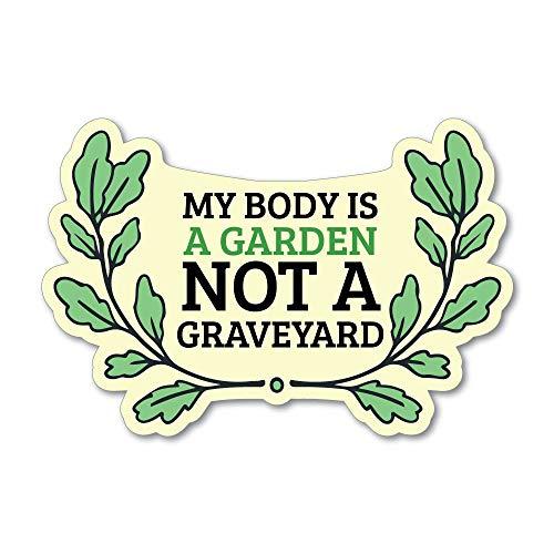 My Body is A Garden Not A Graveyard Sticker Decal Vegan Vegetarian Food Laptop