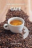 Guía para los amantes del café