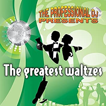 The Greatest Waltzes (International Waltz Medleys)