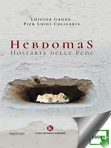 Hebdomas: Hostaria delle Pene (Italian Edition)
