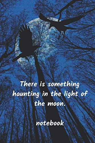 Notebook.There is something haunting in the light of the moon.: Notebook Paper in a line 120 pages. For Halloween lovers and those who like a little bit scared Funny and original gift