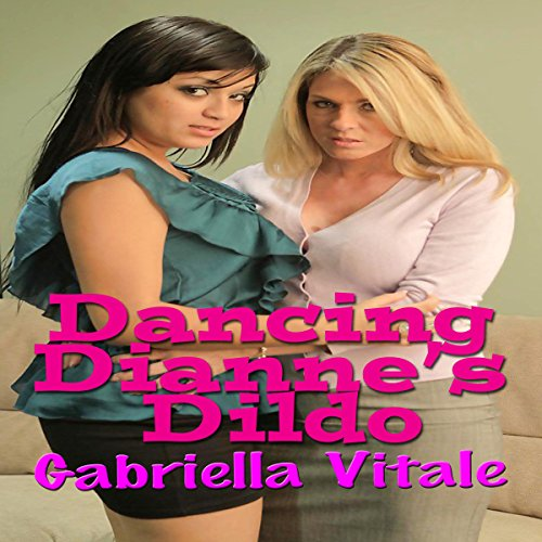 Dancing Dianne's Dildo                   By:                                                                                                                                 Gabriella Vitale                               Narrated by:                                                                                                                                 Ivy Wilder                      Length: 12 mins     Not rated yet     Overall 0.0