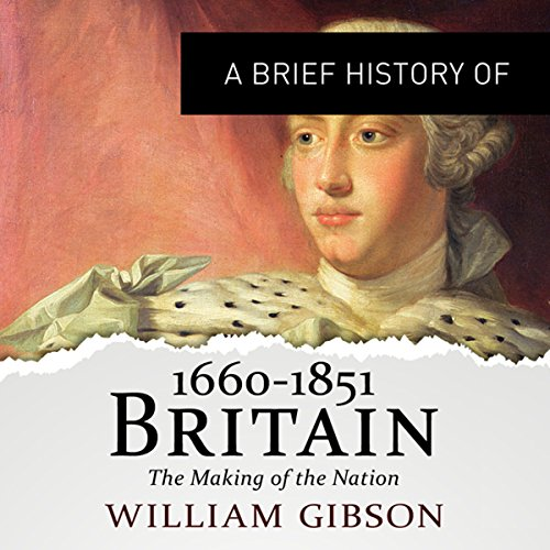 A Brief History of Britain 1660 - 1851 audiobook cover art
