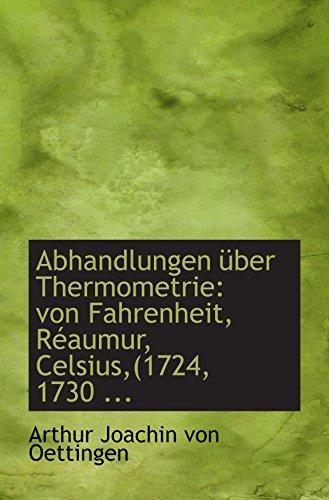 Abhandlungen über Thermometrie: von Fahrenheit, Réaumur, Celsius,(1724, 1730 ...