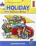 On holiday with Geronimo Stilton. Per la Scuola elementare (Vol. 5)