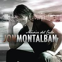 Musica Del Cielo by Jon Montalban (2010-05-18)