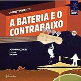 A Bateria e o Contrabaixo (Um Instrumento Livro 14) (Portuguese Edition)