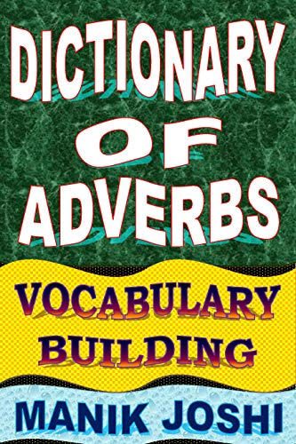 Dictionary of Adverbs: Vocabulary Building (English Word Power Book 23) (English Edition)