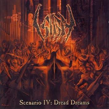 Scenario IV: Dread Dreams