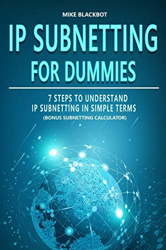 IP SUBNETTING FOR DUMMIES: 7 Steps To Understand IP Subnetting In Simple Terms, Bonus Subnetting Calculator