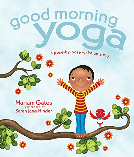 Good Morning Yoga: A Pose-by-Pose Wake Up Story (Good Night Yoga Book 2)