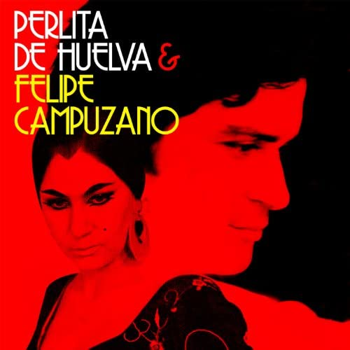 Perlita de Huelva & Felipe Campuzano