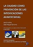 La calidad como prevención de las intoxicaciones alimentarias ( Este capitulo pertenece al libro Toxicología alimentaria )