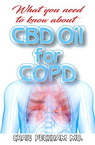 What you need to know about CBD Oil for COPD: Using CBD Oil to effectively relief COPD