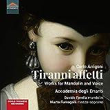 Tiranni Affetti - Opere Per Voce E Mandolino...