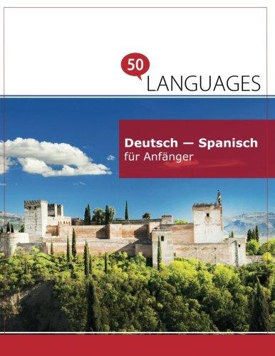 Deutsch - Spanisch für Anfänger: Ein Buch in 2 Sprachen