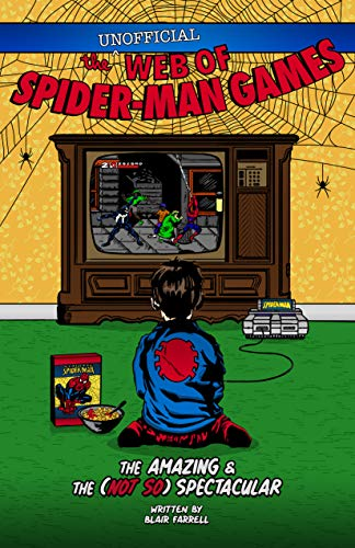 The Web of Spider-Man Games: The Amazing and the (Not So) Spectacular (English Edition)