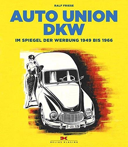 Auto Union DKW: Im Spiegel der Werbung von 1949 bis 1966
