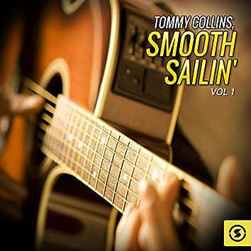 Tommy Collins, Smooth Sailin', Vol. 1