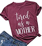 Tired as a Mother Shirt Mom Life Shirt Casual Short Sleeve Graphic Tee Tops Mama T Shirts for Women Size XL (Burgundy)
