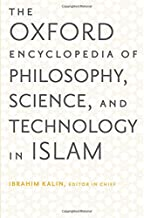 The Oxford Encyclopedia of Philosophy, Science, and Technology in Islam: Two-Volume Set (Oxford Encyclopedias of Islamic Studies)